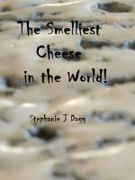Cover for 'The Smelliest Cheese in the World!'