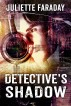 Detective's Shadow by Juliette Faraday