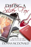 Cover for 'Dating A Silver Fox (Contemporary Romance and Humor)'