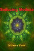 Cover for 'Seducing Medusa'