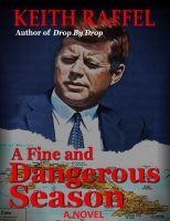 Keith Raffel - A Fine and Dangerous Season