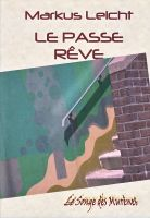 Cover for 'Le Passe Rêve'