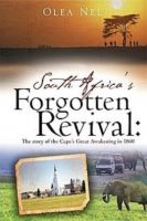 Cover for 'South Africa's Forgotten Revival:  The story of the Cape's Great Awakening in 1860'