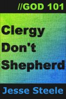 Cover for 'Clergy Don't Shepherd: God 101'