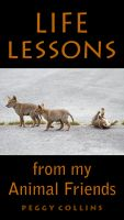 Cover for 'Life Lessons from My Animal Friends'