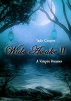 Cover for 'Wide Awake A Vampire Romance II (Part Two)'