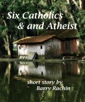 Cover for 'Six Catholics and an Atheist'