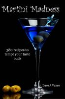 Cover for 'Martini Madness: 380 recipes to tempt your taste buds'