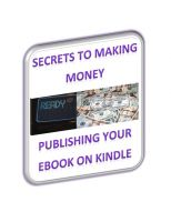 Cover for 'Secrets To Making Money Publishing Your Ebook On Kindle'