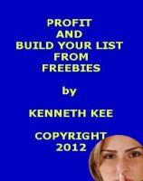 Cover for 'Profit And Build Your List From Freebies'