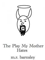 Cover for 'The Play My Mother Hates'