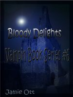 Cover for 'Bloody Delights (Vampin Book Series #6)'