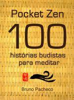 Bruno Pacheco - POCKET ZEN 100 histórias budistas para meditar