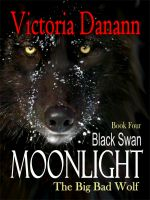 Cover for 'Moonlight: The Big Bad Wolf (BLACK SWAN 4)'