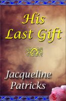 Cover for 'His Last Gift -- Forbidden Love Series #1'