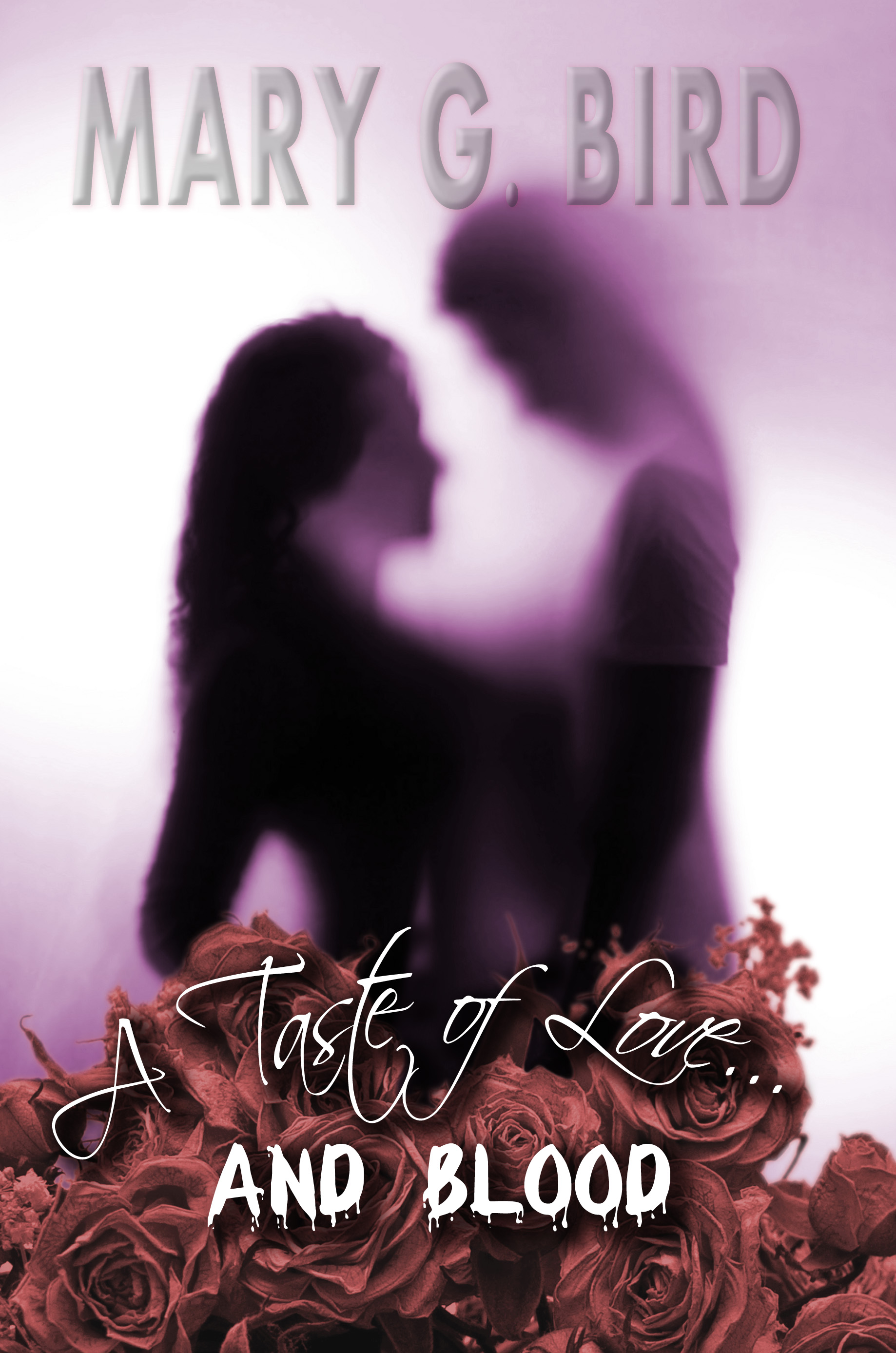 Mary G. Bird - A Taste of Love... And Blood
