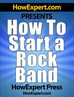 Cover for 'How To Start a Rock Band - Your Step-By-Step Guide To Starting a Rock Band'
