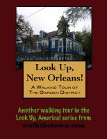 Cover for 'Look Up, New Orleans! A Walking Tour of The Garden District'