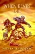 When Elves Die : Episode One by Richard Poche