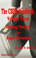 Cover for 'The CEO's Handbook - Volume Three Getting Funded by Angel Investors'