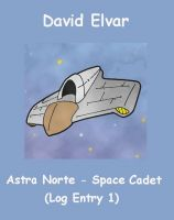 Cover for 'Astra Norte - Space Cadet: Log entry 1 (BratReads)'