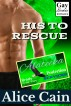 His To Rescue [Gay Erotic romance] by Alice Cain