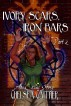 Ivory Scars, Iron Bars part 2 by Chelsea Gaither