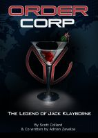 Cover for 'Order Corp The Legend of Jack Klayborne'
