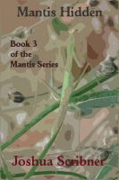 Cover for 'Mantis Hidden: Book 3 of the Mantis Series'