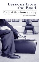 Cover for 'Lessons From the Road; Global Business 1-2-3'