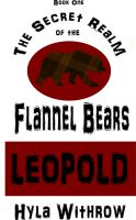 Cover for 'The Secret Realm of the Flannel Bears - Leopold'