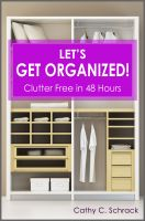 Cover for 'Let's Get Organized! - Clutter Free in 48 Hours: Fast & Easy Ways to Declutter Your Home, Stay Organized, & Simplify Your Life'