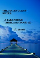 Cover for 'The Malevolent Sister, A Jake Stone Thriller (Book 12)'