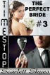 Timestop 3: The Perfect Bride (virgin teen time stop) by Scarlett Skyes
