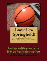 Cover for 'A Walking Tour of Springfield, Massachusetts'
