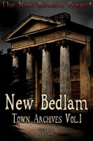 Cover for 'New Bedlam: Town Archives Vol.1'
