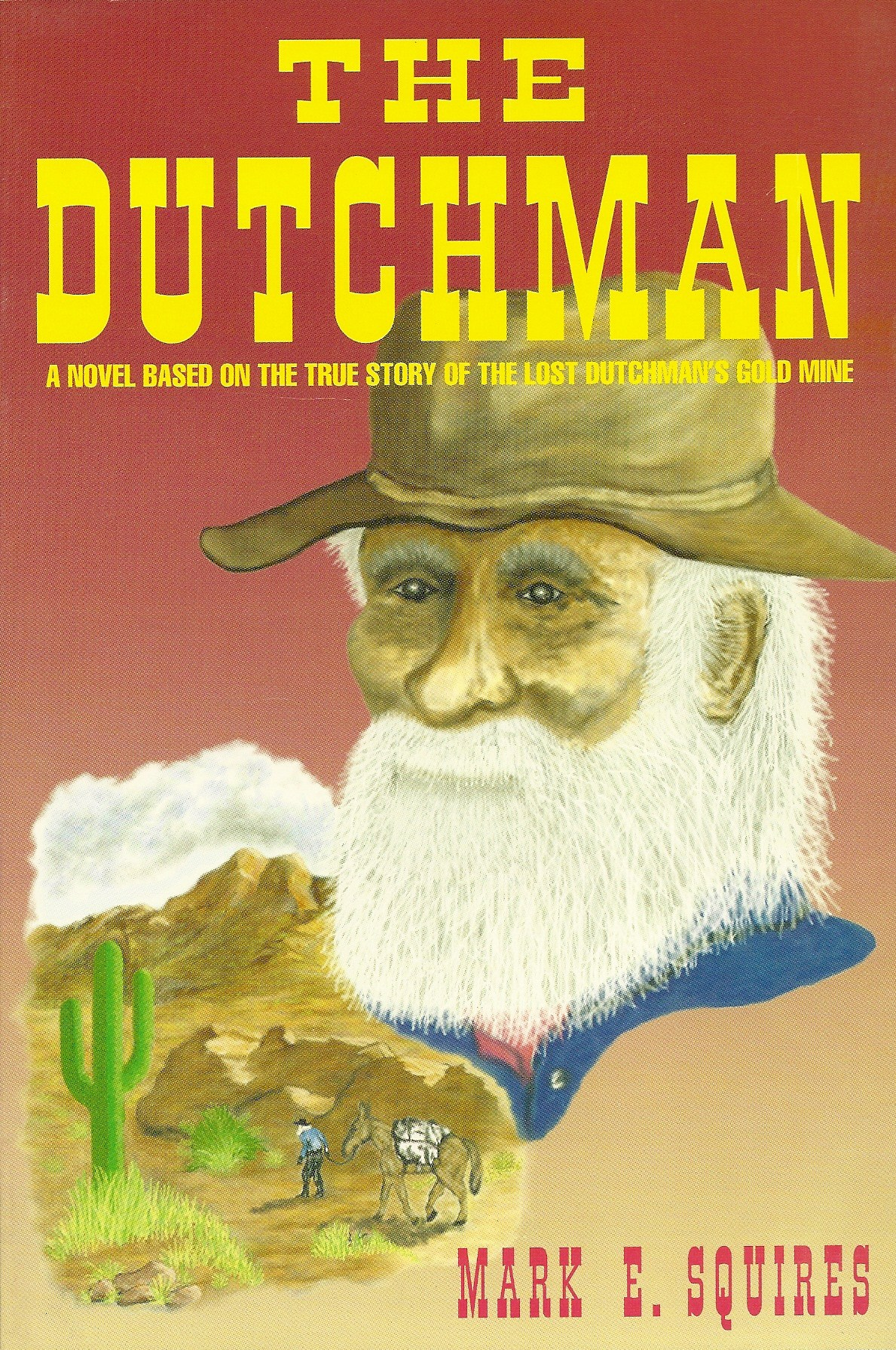 The Dutchman: A Novel Based on the True Story of the Lost Dutchman's Gold Mine cover