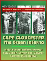 Cover for 'Marines in World War II Commemorative Series - Cape Gloucester: The Green Inferno, Major General WIlliam Rupertus, New Britain, Borgen Bay, Volupai-Talasea, LCMs, DUKWs'
