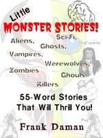 Cover for 'LITTLE MONSTER STORIES! – 55-Word Horror & Science Fiction Stories'