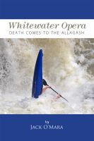 Cover for 'Whitewater Opera - Death Comes to the Allagash'