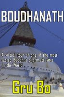 Cover for 'Boudhanath - A virtual tour of one of the most sacred Buddhist Pilgrimage sites in the world'