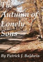 Cover for 'The Autumn of Lonely Sons'