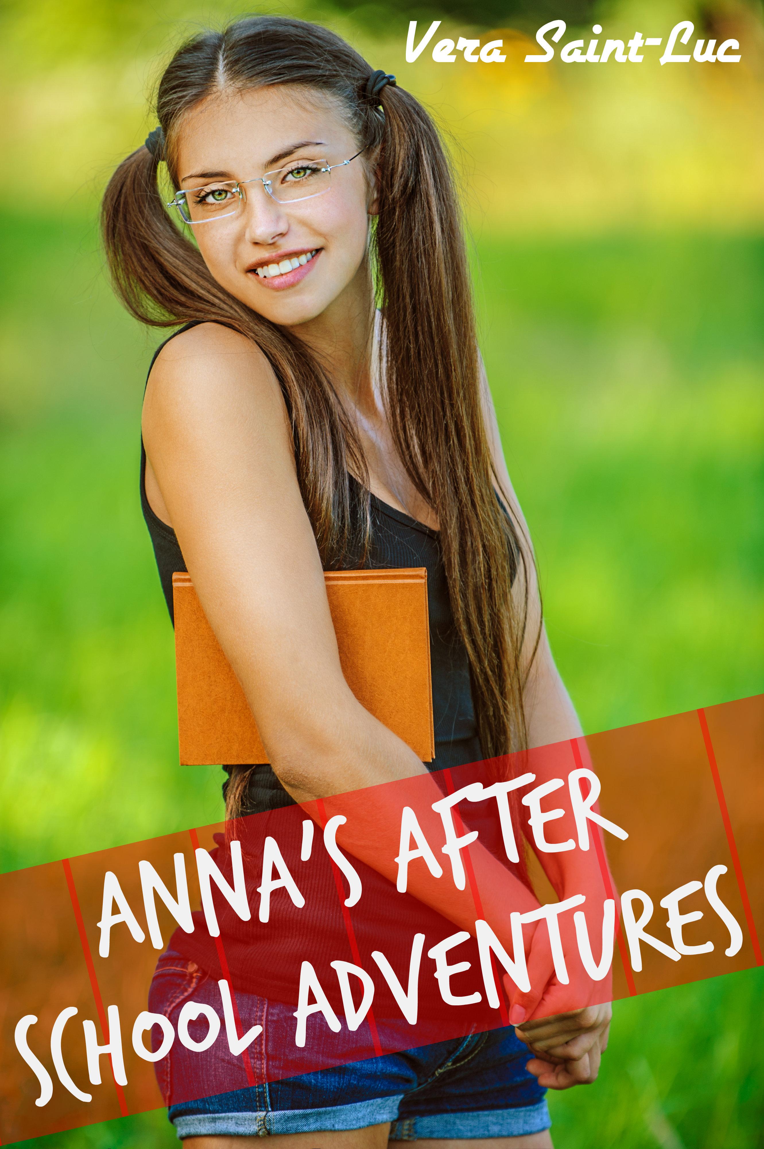 Vera Saint-Luc - Anna's After School Adventures (Taboo Incest Gangbang Erotica)
