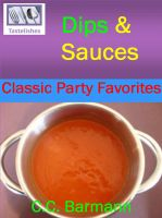 Cover for 'Tastelishes Dips & Sauces - Classic Party Favorites'