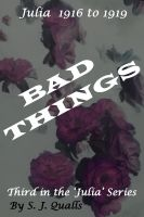 Cover for 'Bad Things Julia 1916 to 1919'