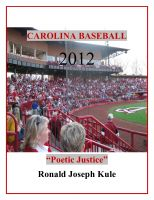 Cover for 'CAROLINA BASEBALL 2012, Poetic Justice'