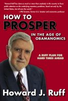 Cover for 'How to Prosper in the Age of Obamanomics: A Ruff Plan for Hard Times Ahead'