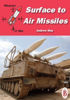 Cover for 'Surface-to-Air Missiles -  Part of the Weapons of War Series'