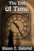 Cover for 'The End Of Time'