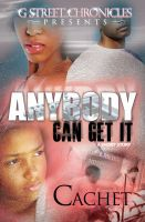 Cover for 'Anybody Can Get It (G Street Chronicles Presents)'